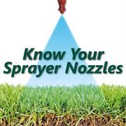 Know Your Sprayer Nozzles